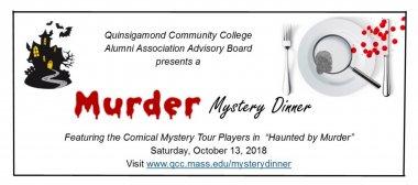 Join us for a mystery dinner theater. Visit www.qcc.mass.edu/mysterydinner