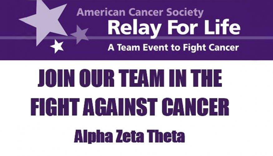 Join Phi Theta Kappa, Alpha Zeta Theta Chapter's Relay for life team.