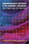 """Both past and present QCC staff were authors of a chapter in the recently release book, """"Undergraduate Research and the Academic Librarian: Case Studies and Best Practices."""""""